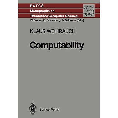 Computability Monographs In Theoretical Computer Science An Eatcs Series, New Book (9783642699672)