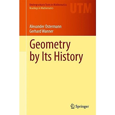 Geometry By Its History Undergraduate Texts In Mathematics, Used Book (9783642291623)