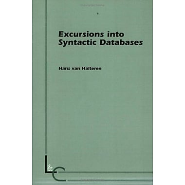 Excursions Into Syntactic Databaseslanguage And Computers 21 (9789042003736)