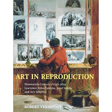 Art In Reproduction Nineteenth-Century Prints After Lawrence Alma-Tadema Jozef Israeumlls And Ary Sche, New Book (9789053569139)