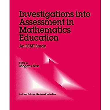 Investigations Into Assessment In Mathematics Education An Icmi Study New Icmi Study Series (9789048142323)