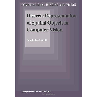 Discrete Representation Of Spatial Objects In Computer Vision Computational Imaging And Vision (9789048149827)