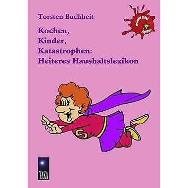 Kochen Kinder Katastrophen Heiteres Haushaltslexikon German Edition, Used Book (9783842377646)