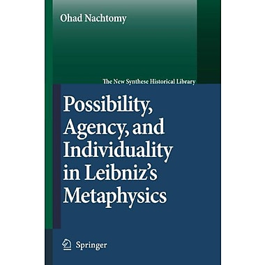 Possibility Agency And Individuality In Leibnizs Metaphysics The New Synthese Historical Library (9789048173198)