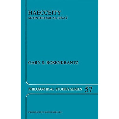 Haecceity An Ontological Essay Philosophical Studies Series (9789048143115)