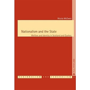 Nationalism And The State Welfare And Identity In Scotland And Quebec Regionalisme Amp Federalismeregi, New Book (9789052012407)