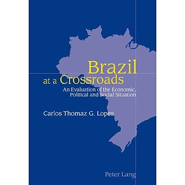 Brazil At A Crossroads An Evaluation Of The Economic Political And Social Situation, New Book (9783906770000)