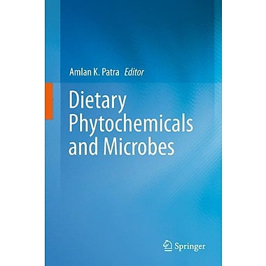 Dietary Phytochemicals And Microbes, New Book (9789400739253)