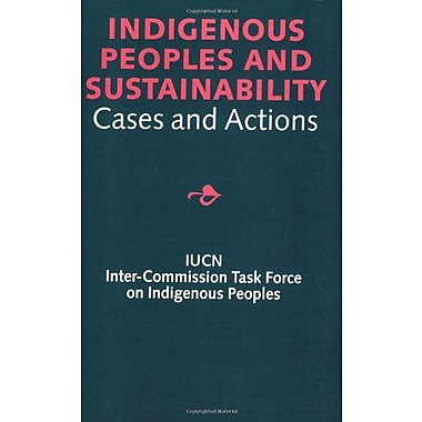 Indigenous Peoples And Sustainability Cases And Actions, Used Book (9789057270116)
