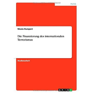 Die Finanzierung Des Internationalen Terrorismus German Edition (9783656058762)
