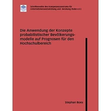 Die Anwendung Der Konzepte Probabilistischer Bevatildeparalkerungsmodelle Auf Prognosen Fatilde14R Den, New Book (9783833420207)