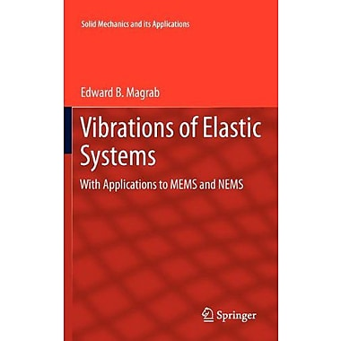 Vibrations Of Elastic Systems With Applications To Mems And Nems Solid Mechanics And Its Applications (9789400726710)