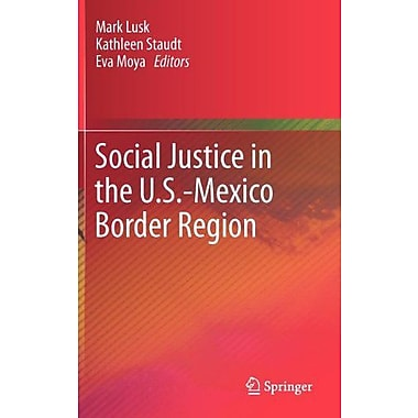 Social Justice In The Us-Mexico Border Region, New Book (9789400741492)