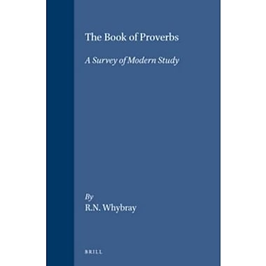 The Book Of Proverbs A Survey Of Modern Study History Of Biblical Interpretation Series (9789004103740)