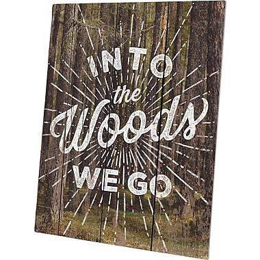 Click Wall Art Into The Woods We Go Forrest Textual Art Plaque; 24'' H x 20'' W x 1'' D