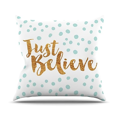 KESS InHouse Just Believe Throw Pillow; 18'' H x 18'' W