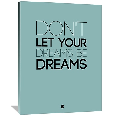Naxart 'Don't Let Your Dreams Be Dreams 4' Textual Art on Wrapped Canvas; 48'' H x 36'' W x 1.5'' D