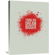Naxart 'Think Big Dream Bigger 1' Textual Art on Wrapped Canvas; 32'' H x 24'' W x 1.5'' D