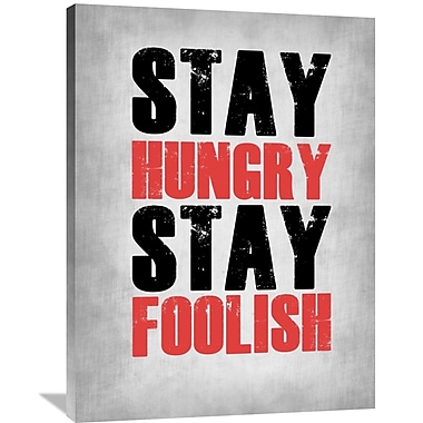 Naxart 'Stay Hungry Stay Foolish Poster' Textual Art on Wrapped Canvas; 40'' H x 30'' W x 1.5'' D