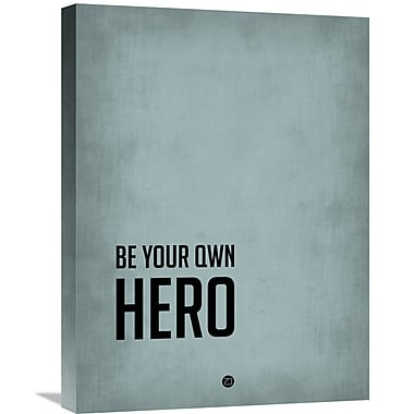 Naxart 'Be Your Own Hero' Poster Textual Art on Wrapped Canvas; 24'' H x 18'' W x 1.5'' D