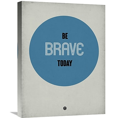 Naxart 'Be Brave Today 1' Textual Art on Wrapped Canvas; 24'' H x 18'' W x 1.5'' D