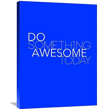 Naxart 'Do Something Awesome Today 2' Textual Art on Wrapped Canvas; 32'' H x 24'' W x 1.5'' D