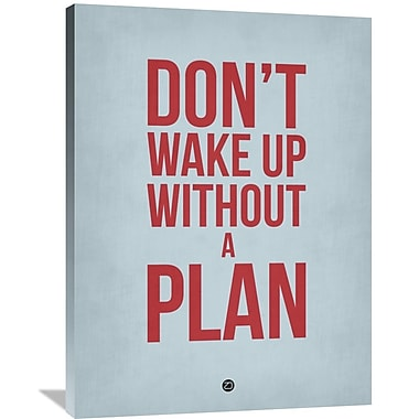 Naxart 'Don't Wake Up Without a Plan 2' Textual Art on Wrapped Canvas; 40'' H x 30'' W x 1.5'' D