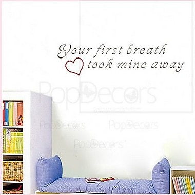 Pop Decors Your First Breath Took Mine Away Wall Decal