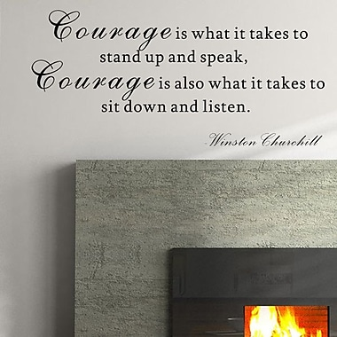 Pop Decors Courage is What is Takes to Stand Up and Speak Wall Decal