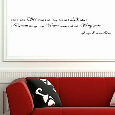 Pop Decors Some Men See Things as They are and ask Why Wall Decal