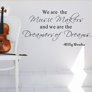 Pop Decors We are the Music Makers- Willy Wonka Wall Decal