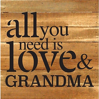Artistic Reflections 'All You Need is Love and Grandma' Textual Art Plaque