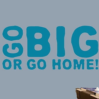 SweetumsWallDecals Go Big Or Go Home Wall Decal; Teal