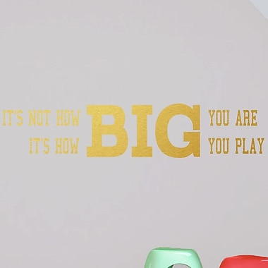 SweetumsWallDecals It's How Big You Play Wall Decal; Gold