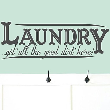 SweetumsWallDecals Laundry Get All The Good Dirt Here Wall Decal; Dark Gray