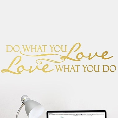 SweetumsWallDecals Love What You Do Wall Decal; Gold