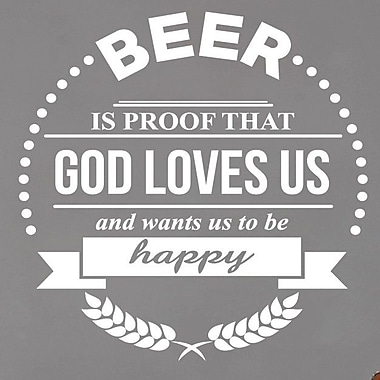 SweetumsWallDecals Beer Is Proof That God Loves Us Wall Decal; White