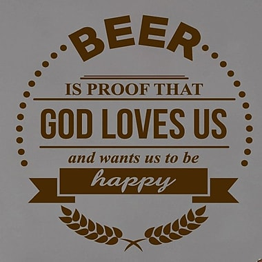 SweetumsWallDecals Beer Is Proof That God Loves Us Wall Decal; Chocolate Brown