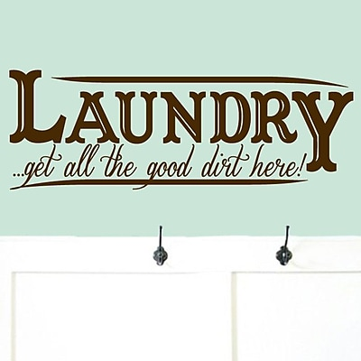 SweetumsWallDecals Laundry Get All The Good Dirt Here Wall Decal; Chocolate Brown