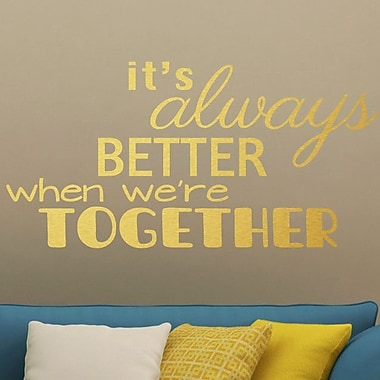 SweetumsWallDecals Better When We're Together Wall Decal; Gold