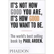 """It's Not How Good You Are, It's How Good You Want to Be"""" Paperback Book (9780714843377)"""