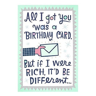 Hallmark Birthday Greeting Card, All I Got You Was a Birthday Card. but If I Were Rich, It'd be Different (0349ZOB6100)