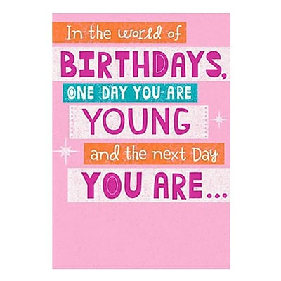 Hallmark Birthday Greeting Card, in the World of Birthdays, One Day You are You?g and the Next Day You are (0349ZOB5303)
