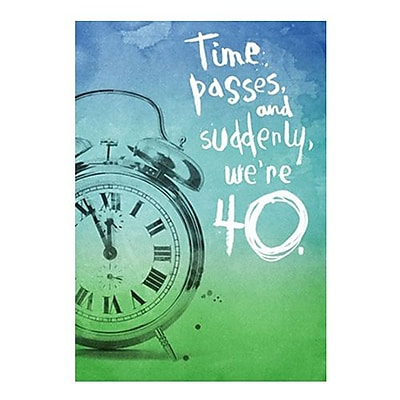 Hallmark Birthday Greeting Card, Time Passes, and Suddenly, We're 40 (0349ZOB1011)