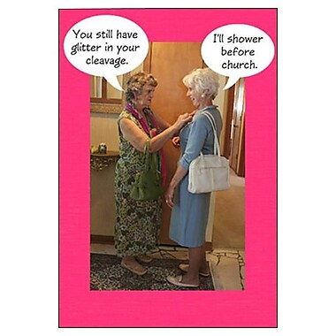 Hallmark Birthday Greeting Card, You Still Have Glitter in Your Cleavage. I'll Shower Before Church (0295QUH3416)