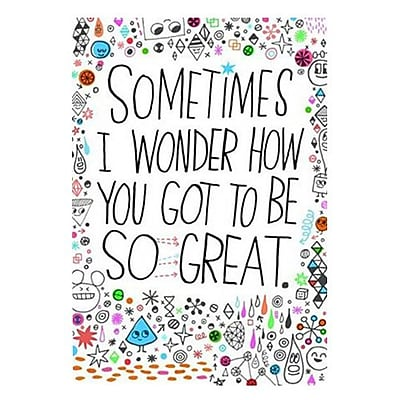 Hallmark Love Greeting Card, Sometimes I Wonder How You Got to be so Great (0349ZZF8110) 1923829