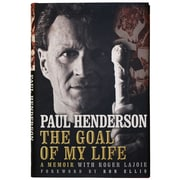 """Paul Henderson Signed """"The Goal of My Life"""" Hardcover Book"""