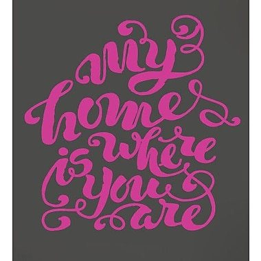 SweetumsWallDecals My Home is Where You Are Wall Decal; Hot Pink