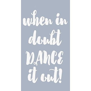 SweetumsWallDecals When in Doubt Dance It Out Wall Decal; White