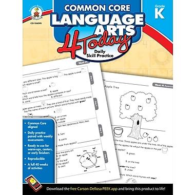 eBook: Carson-Dellosa 104595-EB Common Core Language Arts 4 Today, Grade K